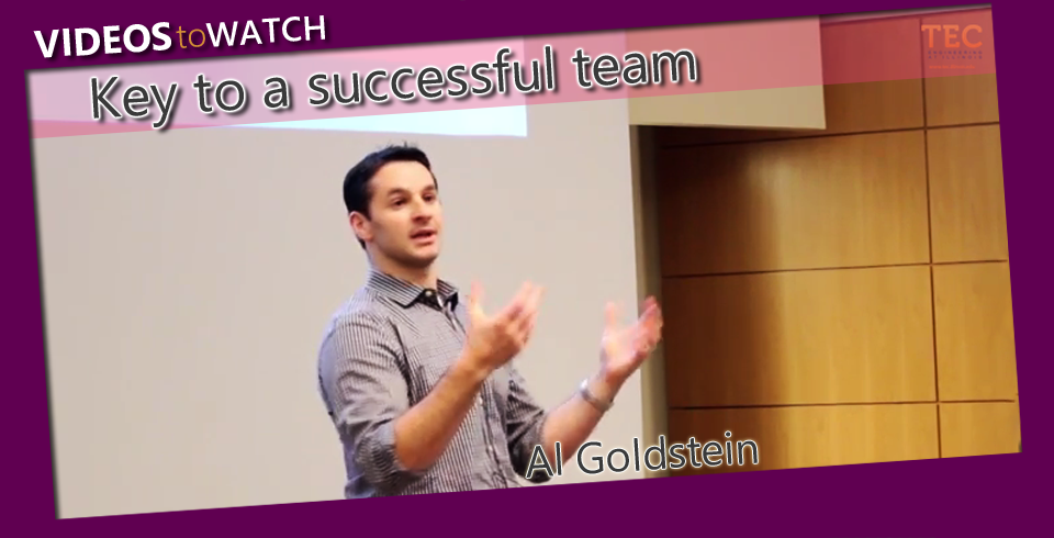 Video to Watch- Al Goldstein: Key to a Successful Team