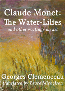 "Bruce Michelson, a U of I professor emeritus of English, produced a new translation of the memoir ""Claude Monet: The Water Lilies"" by Georges Clemenceau, the former French prime minister and a friend of Monet."