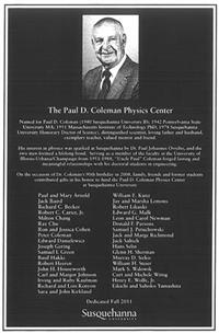This plaque adorns the Paul D. Coleman Physics Center at Susquehanna University, the alma mater of ECE Professor Emeritus Paul Coleman. The center was supported by Coleman's former grad students from Illinois.