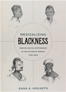 """Medicalizing Blackness"" is published by The University of North Carolina Press."