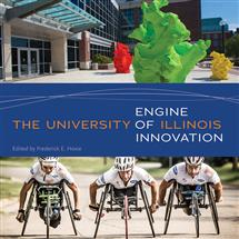 """Engine of Innovation"" is being published by U of I Press. (Cover images by Don Hamerman [top] and L. Brian Stauffer.)"