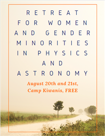 Women in Physics and Astronomy Retreat at Camp Kiwanis flyer August 20-21, 2019