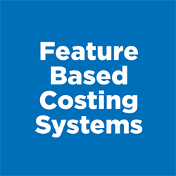 FEATURE BASED COSTING SYSTEMS